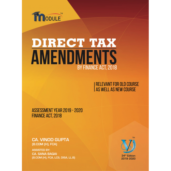 CA FINAL DIRECT TAX AMENDMENT BOOK 34TH EDITION BY CA VINOD GUPTA (For May & Nov. 19)