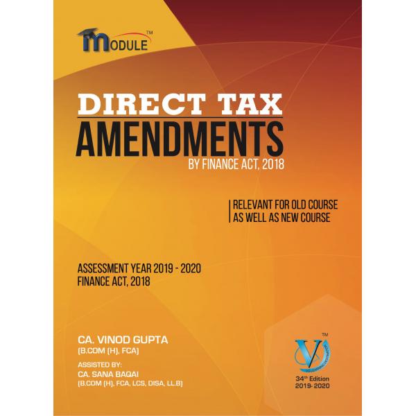 CA FINAL DIRECT TAX AMENDMENT BOOK 34TH EDITION BY CA VINOD GUPTA (For May & Nov. 19)