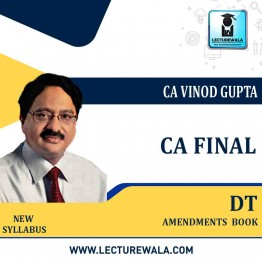 CA Final Direct Tax AMENDMENTS  Book By CA Vinod Gupta (For May / Nov. 2021)