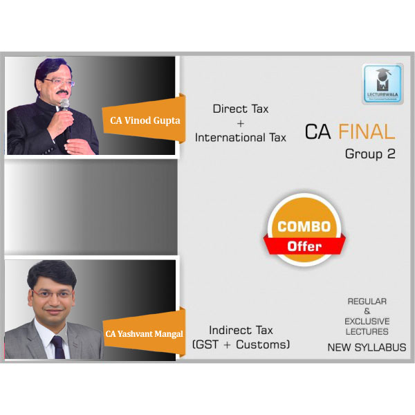 CA Final Direct Tax & Indirect Tax Combo Regular Course : Video Lecture + Study Material By CA Vinod Gupta & CA Yashvant Mangal For (May 2020 & Nov. 2020)