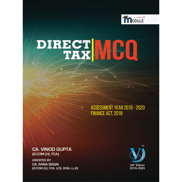 CA FINAL DIRECT TAX (OLD & NEW COURSE) MCQ's BOOK 34 EDITION BY CA VINOD GUPTA (FOR MAY 2019 & NOV. 19)