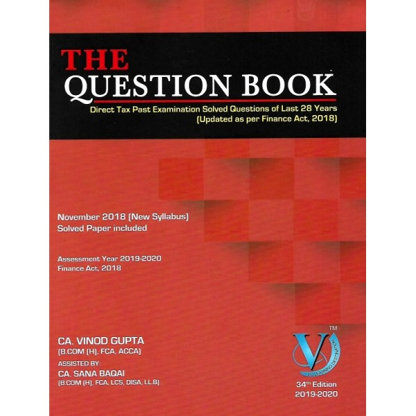 CA FINAL DIRECT TAX QUESTION BOOK 34TH EDITION BY CA VINOD GUPTA (MAY & NOV.2019)