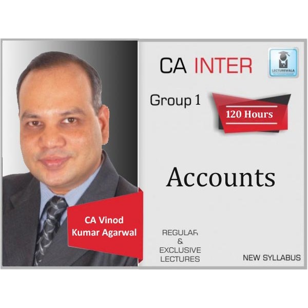 CA Inter Accounts Regular Course New Syllabus : Video Lecture + Study Material By CA Vinod Kumar Agarwal (For May 2020 & Onwards)