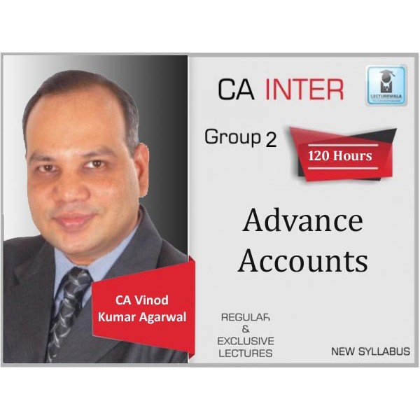 CA Inter Advanced Accounts New Recording Regular Course : Video Lecture + Study Material By CA Vinod Kumar Agarwal (For May 2020 & Onwards)