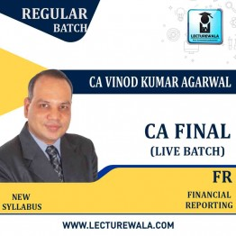 CA Final FR F to F Live Batch Full Course : Video Lecture + Study Material By CA Vinod Kumar Agarwal (For May 2021 & Nov. 2021)