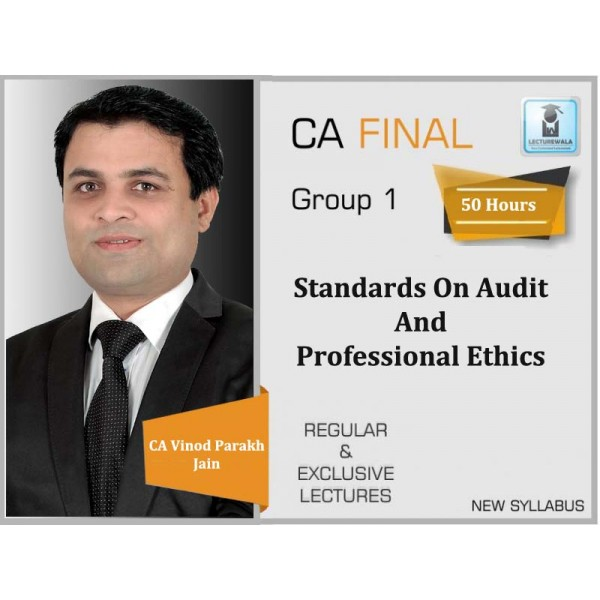 CA Final Standards on Audit  and Professional Ethics Regular Course : Video Lecture + Study Material By CA Vinod Parakh Jain (For Nov. 2019 & Onwards)