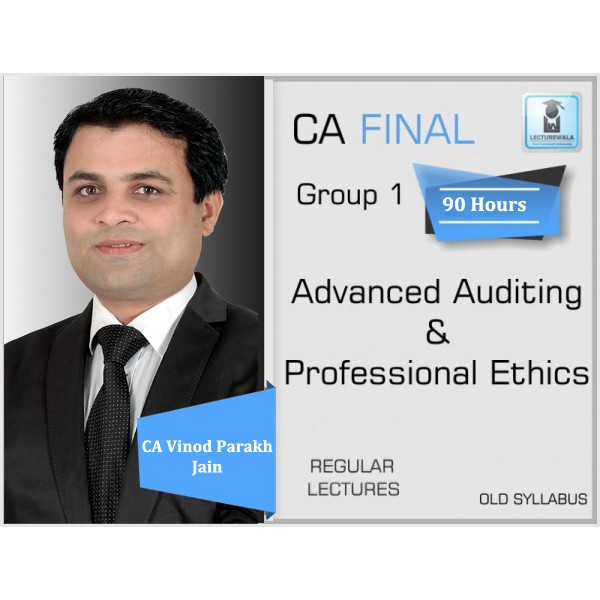 CA Final Audit Old Syllabus Regular Course : Video Lecture + Study Material By CA Vinod Parakh Jain (For Nov. 2019 & Onwards)