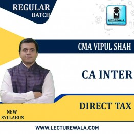 CA Inter Direct Tax Regular Course : Video Lecture + Study Material By CMA Vipul Shah (For May and Nov. 2021)