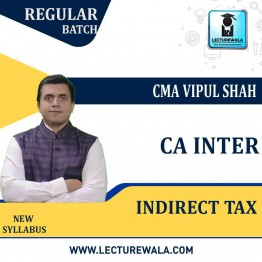 CA Inter Indirect Tax Regular Course : Video Lecture + Study Material By CMA Vipul Shah (For May and Nov. 2021)