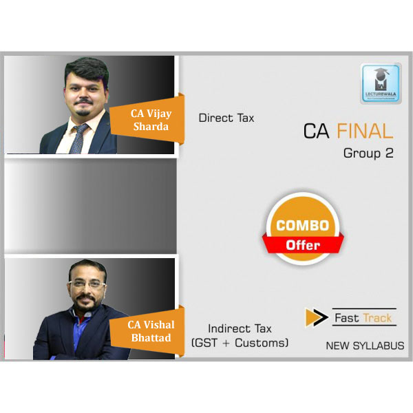 CA Final Direct Tax & Indirect Tax Course Fast Track : Video Lecture + Study Material By CA VISHAL BHATTAD & CA VIJAY SARDA For (May 2020 & Nov. 2020)