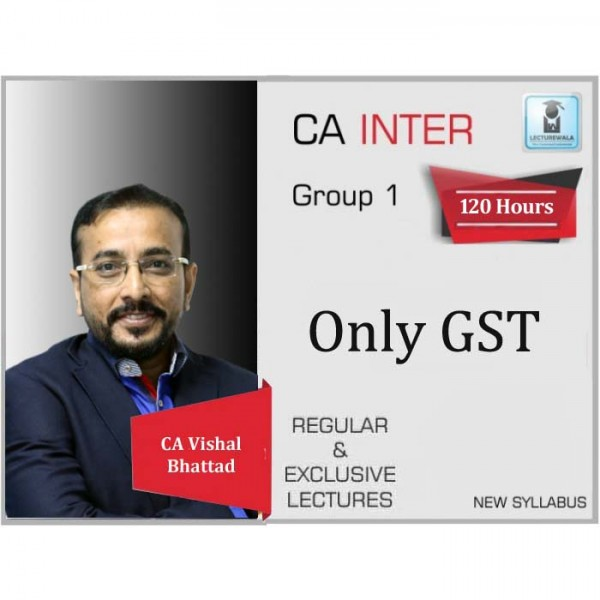 CA Inter GST Regular Course : Video Lecture + Study Material By CA Vishal Bhattad (For May 2020 & Nov. 2020)