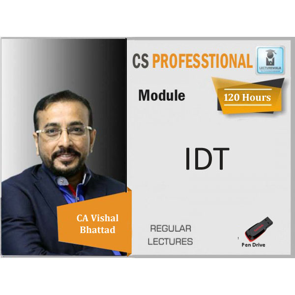 CS Professional IDT Super 35 Regular Course : Video Lecture + Study Material By CA Vishal Bhattad (For June 2020)