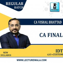 CA Final IDT (GST + Custom) Regular Course : Video Lecture + Study Material By CA Vishal Bhattad (For May. 2022 & Nov.2022)