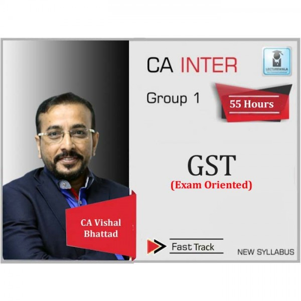 CA Inter GST Exam Oriented Crash Course : Video Lecture + Study Material By CA Vishal Bhattad (For May 2020 & Nov. 2020)