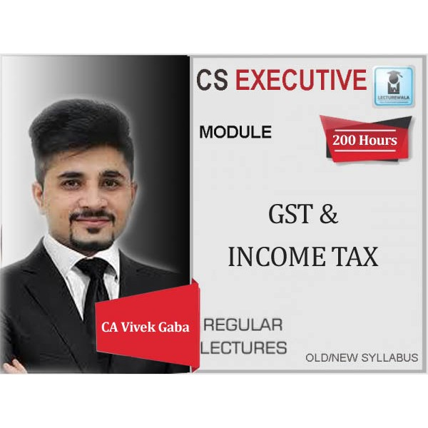 CS Executive Tax Laws Regular Course : Video Lecture + Study Material By CA Vivek Gaba (For Dec. 2020 & June 2020)