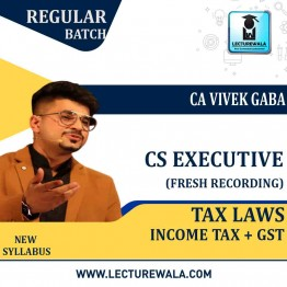 CS Executive GST and Income Tax Fresh Recording Regular Course : Video Lecture + Study Material By CA Vivek Gaba (For June 2021 and Dec. 2021)