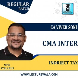 CMA Inter Indriect Tax New Syllabus Regular Course : Video Lecture + Study Material by CA Vivek Soni