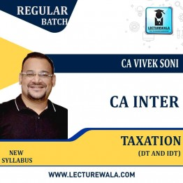 CA Inter Taxation (Income Tax + GST) New Syllabus Regular Course : Video Lecture + Study Material by CA Vivek Soni (For May 2021)