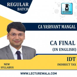 CA Final IDT Regular Course New and Old Syllabus in English : Video Lecture + Study Material By CA Yashvant Mangal (For May / Nov. 2021)