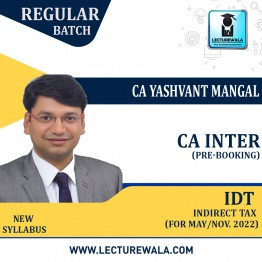 CA Inter IDT (New Recording) Full Course New Syllabus : Video Lecture + Study Material By CA Yashvant Mangal (For May 2022 & Nov. 2022)