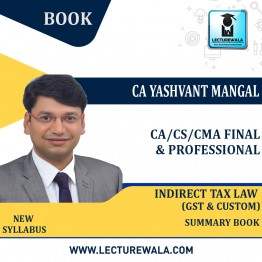 CA Final Indirct Tax Law Summary Book : Study Material By CA Yashvant Mangal (For Nov. 2021 and May 2022)