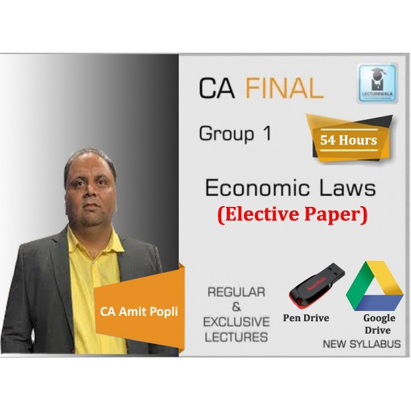 CA Final Economic Law Elective Paper Regular Course : Video Lecture + Study Material By CA Amit Popli (For Nov. 2019 & May 2020)