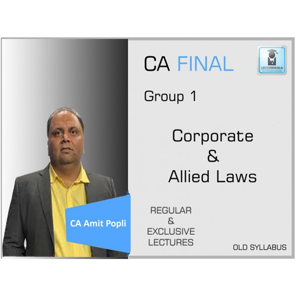 CA Final Law Old Syllabus Regular Course : Video Lecture + Study Material By CA Amit Popli (For Nov. 2019 & May 2020)