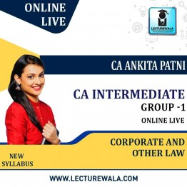 CA INTERMEDIATE GROUP I Corporate and Other Laws Online Live By CA ANKITA PATNI (MAY 2021 & NOV. 2021 & MAY 2022)