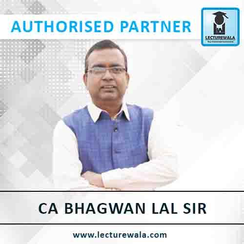 CA Bhagwan Lal sir