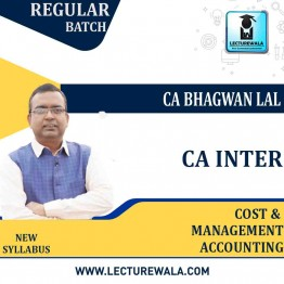 CA Inter Cost & Management Accounting New Syllabus Regular Course : Video Lecture + Study Material By CA Bhagwan Lal Sir (For May / Nov. 2021)