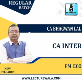 CA Inter Fm - Eco New Syllabus Regular Course : Video Lecture + Study Material By CA Bhagwan Lal Sir (For May / Nov. 2021)