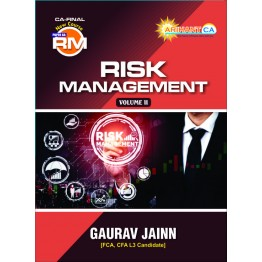 CA Final Elective Paper 6A Risk Management (Vol. 1 & Vol. 2) New Syllabus Book : BY CA Gaurav Jain  (For MAY 2021 TO NOV.2021)