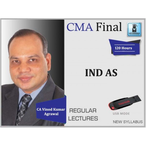 CMA Final IND AS Regular Course : Video Lecture + Study Material By CA Vinod Kumar Agrawal (For Nov. 2019 & Onwards)